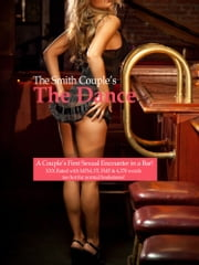 The Dance: A Couple's First Sexual Encounter in a Bar ebook by The Smith Couple