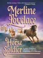The Horse Soldier ebook by Merline Lovelace