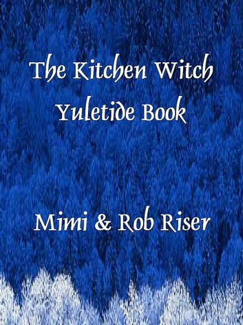 The Kitchen Witch Yuletide Book ebook by Mimi Riser