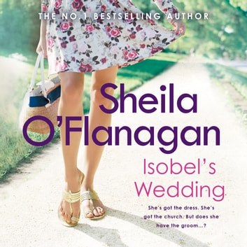 Isobel's Wedding - A bride-to-be's worst nightmare… audiobook by Sheila O'Flanagan