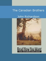 The Canadian Brothers ebook by John Richardson