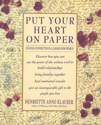 Put Your Heart on Paper - Staying Connected In A Loose-Ends World ebook by Henriette Anne Klauser