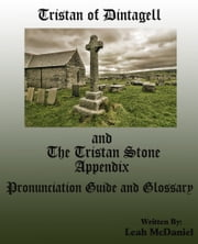 Tristan of Dintagell and The Tristan Stone appendix ebook by Leah McDaniel