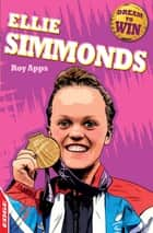 EDGE: Dream to Win: Ellie Simmonds - EDGE: Dream to Win ebook by Roy Apps, Chris King