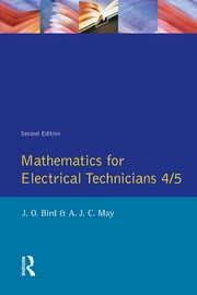 Mathematics for Electrical Technicians - Level 4-5 ebook by John Bird,Antony J.C. May