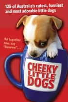Cheeky Little Dogs ebook by Various