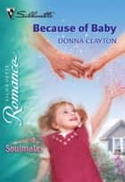 Because of Baby (Mills & Boon Silhouette) ebook by Donna Clayton