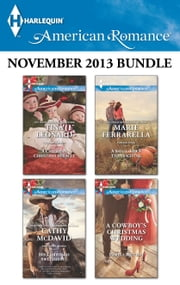 Harlequin American Romance November 2013 Bundle - A Callahan Christmas Miracle\His Christmas Sweetheart\A Small Town Thanksgiving\A Cowboy's Christmas Wedding ebook by Tina Leonard,Cathy McDavid,Marie Ferrarella,Pamela Britton