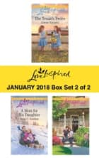 Harlequin Love Inspired January 2018 - Box Set 2 of 2 - The Texan's Twins\A Mom for His Daughter\Instant Family eBook by Jolene Navarro, Jean C. Gordon, Donna Gartshore