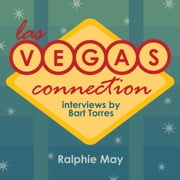 Las Vegas Connection: Ralphie May audiobook by Bart Torres