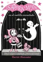 Isadora Moon en el castillo encantado (Isadora Moon) ebook by Harriet Muncaster