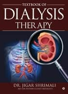 Textbook of Dialysis Therapy ebook by Dr. Jigar Shrimali MD DM Nephro(Gold Medalist)