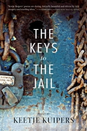 The Keys to the Jail ebook by Keetje Kuipers