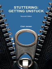 STUTTERING:Getting Unstuck ebook by Cheri Jensen
