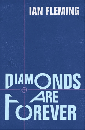 Diamonds are Forever - James Bond 007 ebook by Ian Fleming
