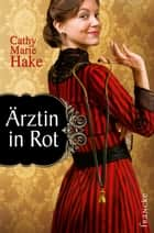 Ärztin in Rot ebook by Cathy Marie Hake
