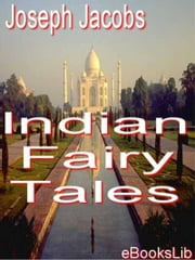 Indian Fairy Tales ebook by Joseph Jacobs