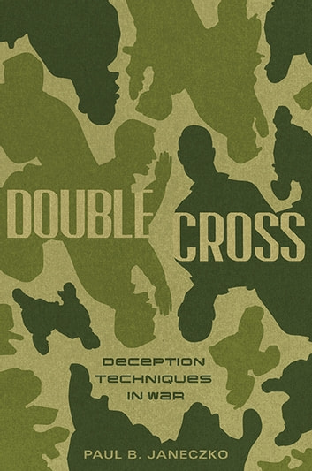 Double Cross: Deception Techniques in War ebook by Paul B. Janeczko