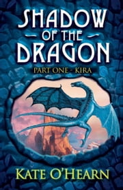 Shadow of the Dragon: Kira - Book 1 ebook by Kate O'Hearn