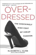 Overdressed - The Shockingly High Cost of Cheap Fashion e-bok by Elizabeth L. Cline
