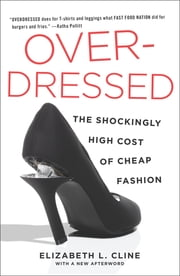 Overdressed - The Shockingly High Cost of Cheap Fashion ebook by Kobo.Web.Store.Products.Fields.ContributorFieldViewModel