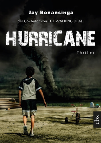 Hurricane - Vom Co-Autor von The Walking Dead ebook by Jay Bonansinga