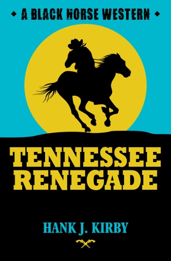 Tennessee Renegade ebook by Hank J. Kirby