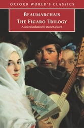 The Figaro Trilogy: The Barber of Seville, The Marriage of Figaro, The Guilty Mother - The Barber of Seville, The Marriage of Figaro, The Guilty Mother ebook by Pierre-Augustin Caron de Beaumarchais