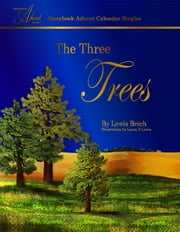 The Three Trees: Storybook Advent Calendar Singles ebook by Lewis Brech