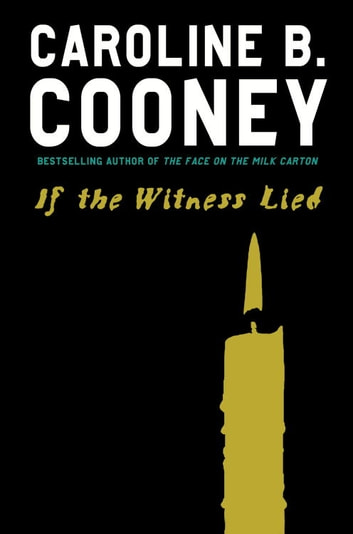If the Witness Lied ebook by Caroline B. Cooney