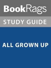 Summary & Study Guide: All Grown Up ebook by BookRags