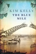 The Blue Mile ebook by Kim Kelly