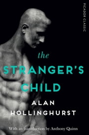 The Stranger's Child - Picador Classic eBook by Alan Hollinghurst