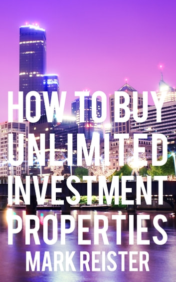 How to buy unlimited investment properties ebook by mark reister how to buy unlimited investment properties ebook by mark reister fandeluxe Images