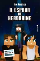 A espada de Herobrine ebook by Jim Anotsu