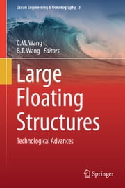 Large Floating Structures - Technological Advances ebook by C.M. Wang,B.T. Wang