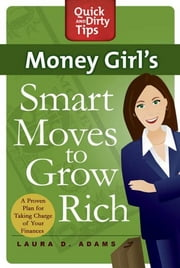 Money Girl's Smart Moves to Grow Rich ebook by Laura D. Adams