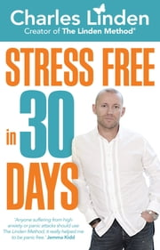 Stress Free in 30 Days ebook by Charles Linden