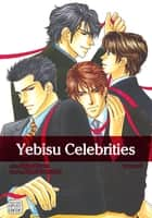 Yebisu Celebrities, Vol. 2 (Yaoi Manga) ebook by Kaoru Iwamoto,Shinri Fuwa