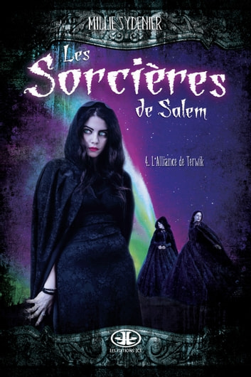 Les sorcières de Salem, T.4 - L'alliance de Terwik eBook by Millie Sydenier