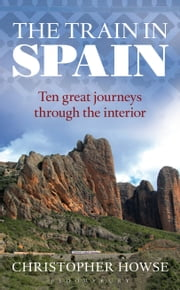 The Train in Spain ebook by Christopher Howse