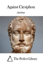 Against Ctesiphon by Aeschines