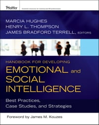 Handbook for Developing Emotional and Social Intelligence: Best Practices, Case Studies, and…