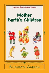 "Mother Earth's Children: ""The Frolics of the Fruits and Vegetables"""