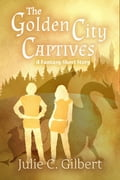 The Golden City Captives 0d472bb2-4666-4b36-ad4c-71ecb3862d57