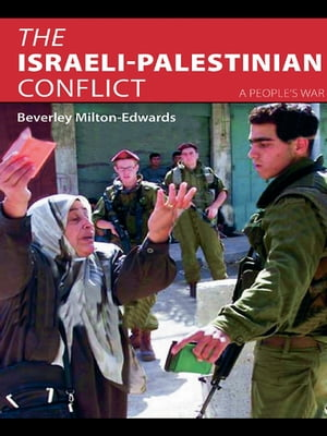 The Israeli-Palestinian Conflict A People's War