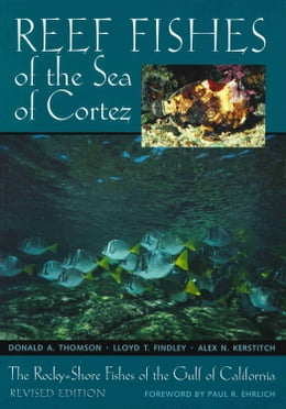 Book Reef Fishes of the Sea of Cortez: The Rocky-Shore Fishes of the Gulf of California, Revised Edition by Donald A. Thomson