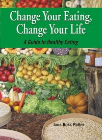 Change Your Eating, Change Your Life