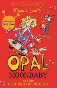 Opal Moonbaby and the Best Friend Project (book 1)