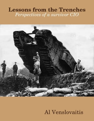 Lessons from the Trenches - Perspectives of a Survivor CIO